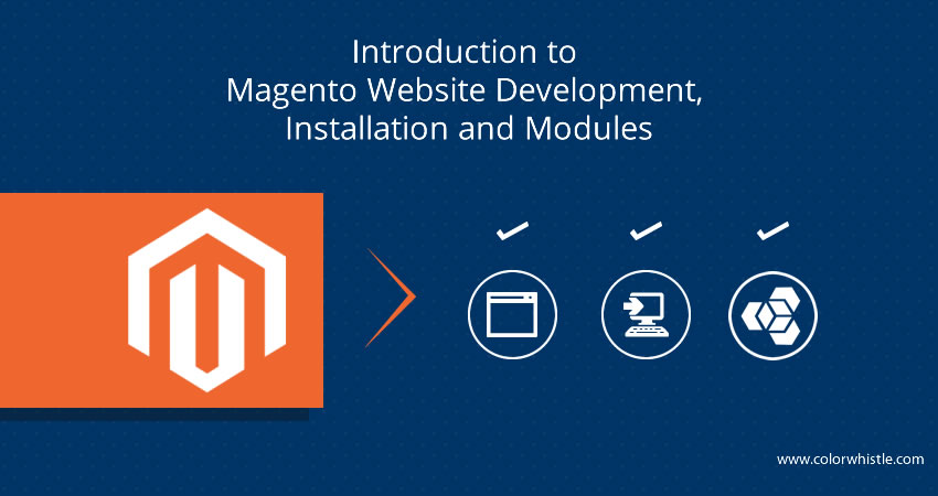 Magento Website Development, Installation and Modules