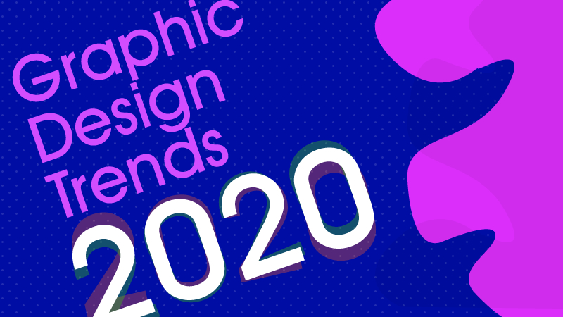 Graphic Design Trends and Predictions for 2020