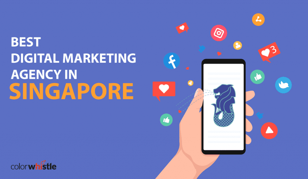 Best Digital Marketing Agencies Singapore – ColorWhistle