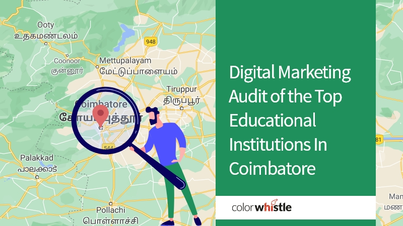 Digital Marketing Audit of the Top Educational Institutions In Coimbatore