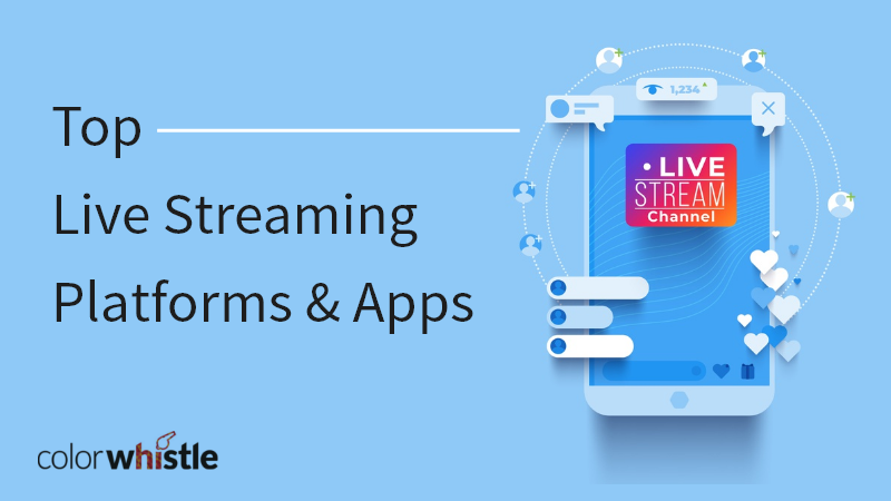 Top Live Streaming Platforms and Apps