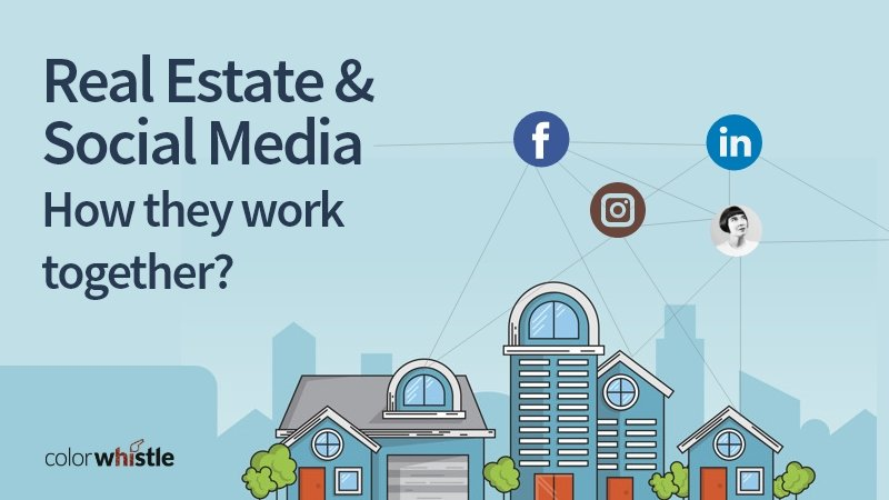 Real Estate and Social Media- how they work together
